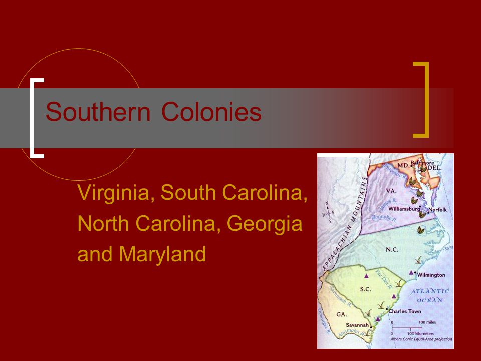 Virginia The Southern Colony of Virginia, later known as Jamestown (After King James I) was founded by a man named John Smith and his crew in 1607, even though Virginia didn't become a state until June 25, 1788.