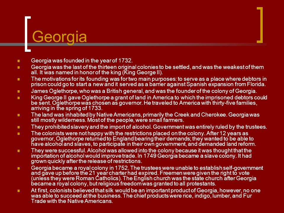 Georgia Georgia was founded in the year of 1732.