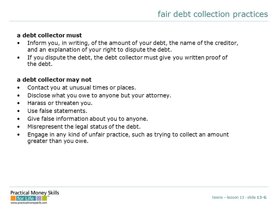 fair debt collection practices a debt collector must Inform you, in writing, of the amount of your debt, the name of the creditor, and an explanation