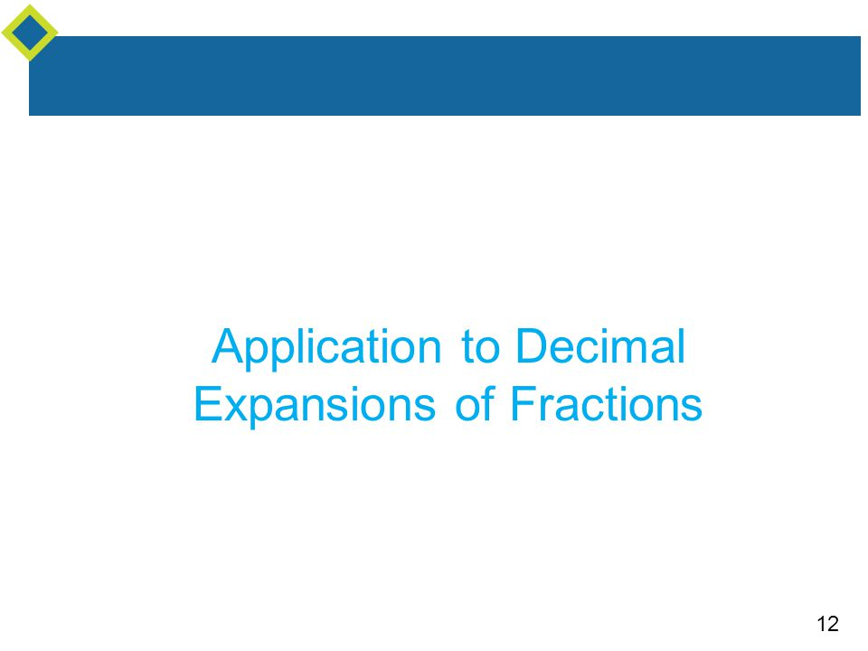 12 Application to Decimal Expansions of Fractions