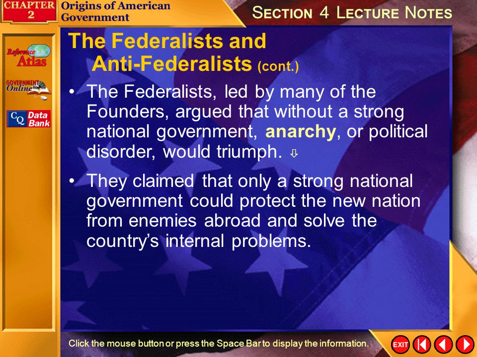 Section 4-19 Click the mouse button or press the Space Bar to display the information. The Federalists and Anti-Federalists The Anti-Federalists feare