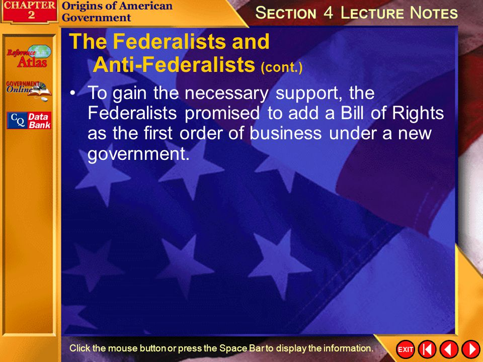 Section 4-21 Click the mouse button or press the Space Bar to display the information. The Federalists and Anti-Federalists (cont.) They claimed that