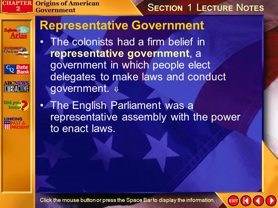 Section 1-1a Find Out What events of the early American colonial experience led colonists to believe they would have representative government?  In w