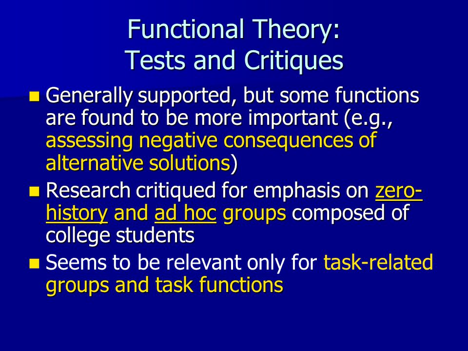 Functional Theory: Tests and Critiques Generally supported, but some functions are found to be more important (e.g., assessing negative consequences o