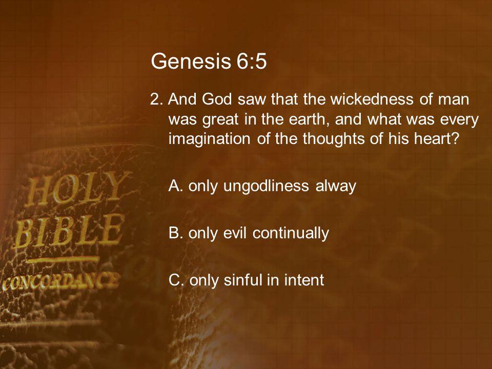Genesis 6:5 2.