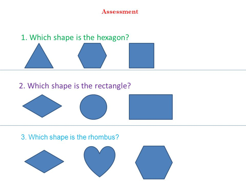 1. Which shape is the hexagon. 2. Which shape is the rectangle.