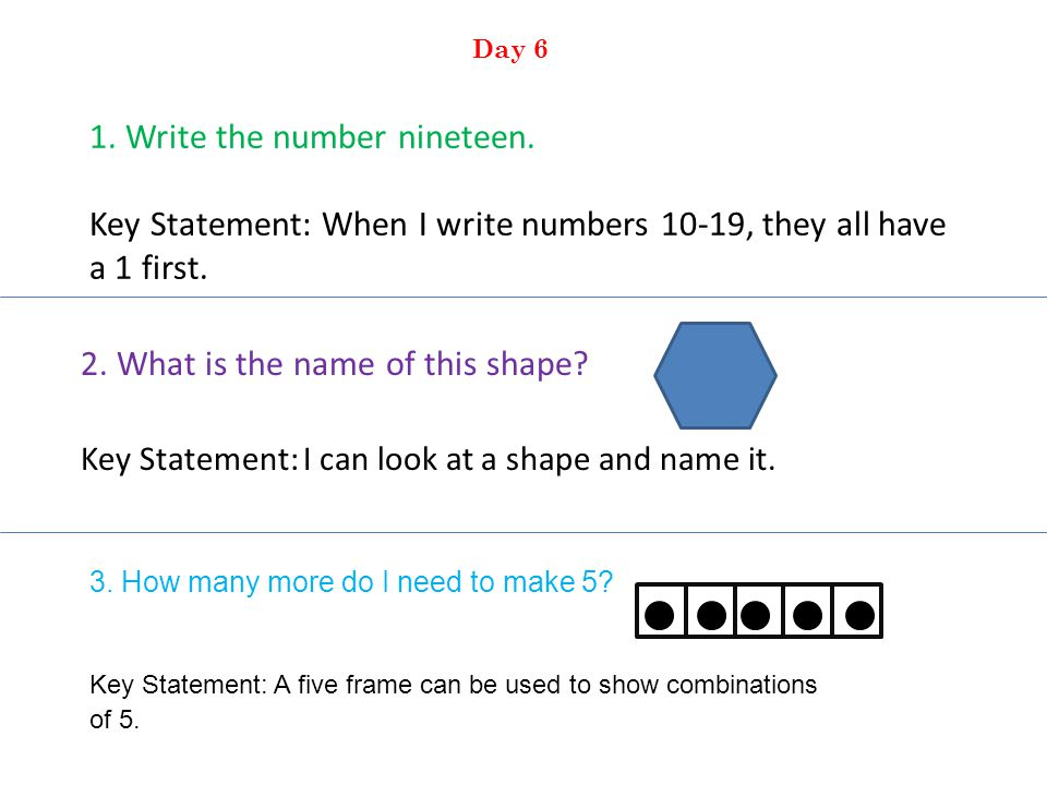 1. Write the number nineteen. Key Statement: When I write numbers 10-19, they all have a 1 first.