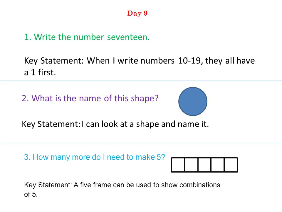 1. Write the number seventeen. Key Statement: When I write numbers 10-19, they all have a 1 first.
