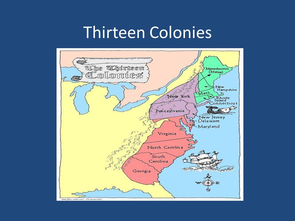 New England Colonies 1.Massachusetts 1620 2. Connecticut 1635 3.