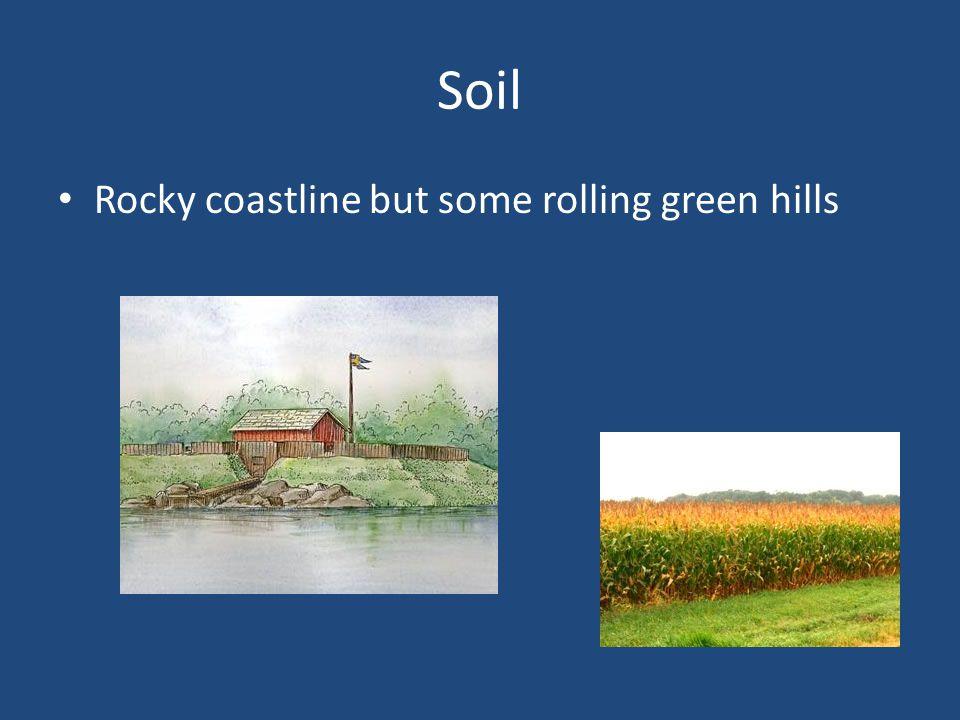 Soil Rocky coastline but some rolling green hills