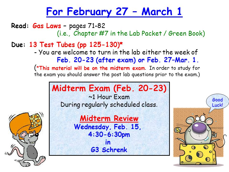 Midterm Exam (Feb. 20-23) ~1 Hour Exam During regularly scheduled class.