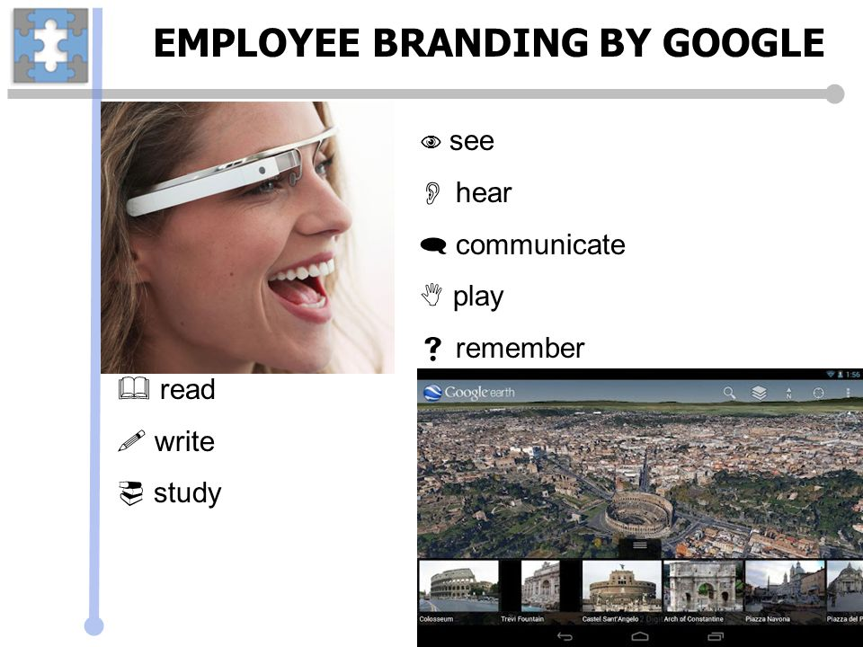 EMPLOYEE BRANDING BY GOOGLE  read  write  study  see  hear  communicate  play  remember