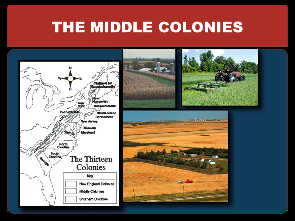 MIDDLE COLONIES NY, NJ, PA, DE GEOGRAPHY: fertile soil, mild winters (goodfor large farms) ECONOMY: grains, iron, small-scale manufacturing OTHER: NYC and Philadelphia became the largest cities in the colonies.
