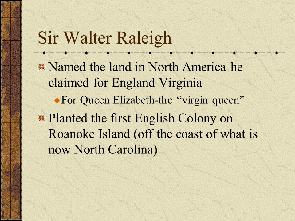 Key Vocabulary (page 60) Sir Walter Raleigh * Join-Stock co.