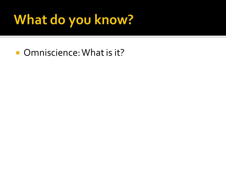  Omniscience: What is it