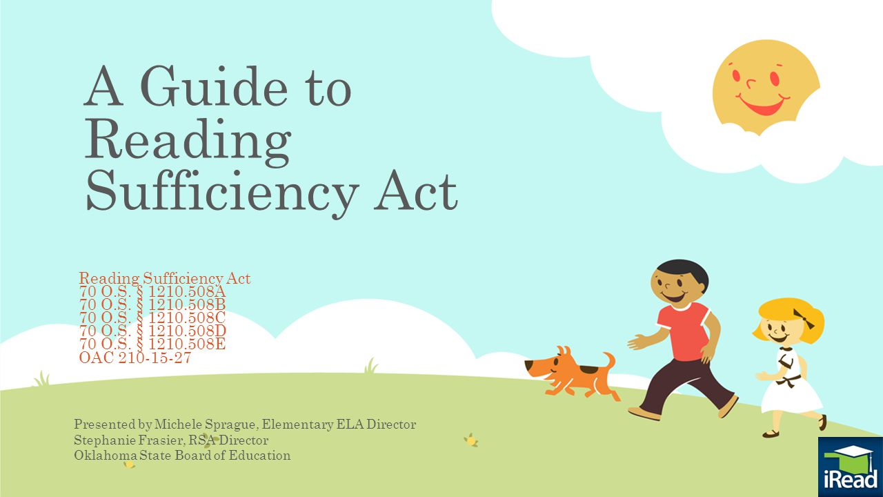A Guide to Reading Sufficiency Act Reading Sufficiency Act 70 O.S.