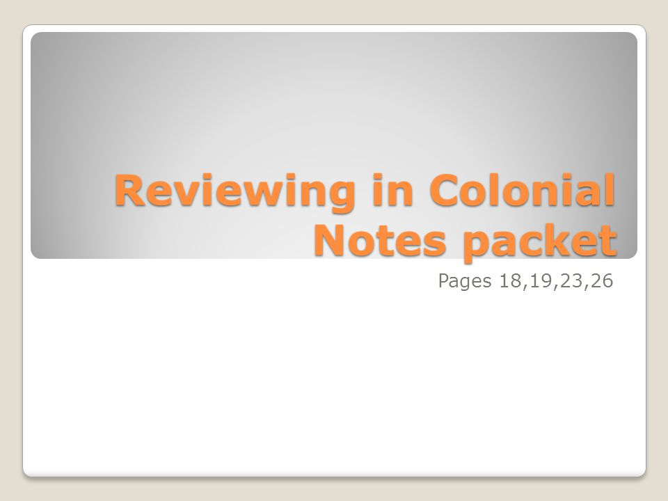 Reviewing in Colonial Notes packet Pages 18,19,23,26