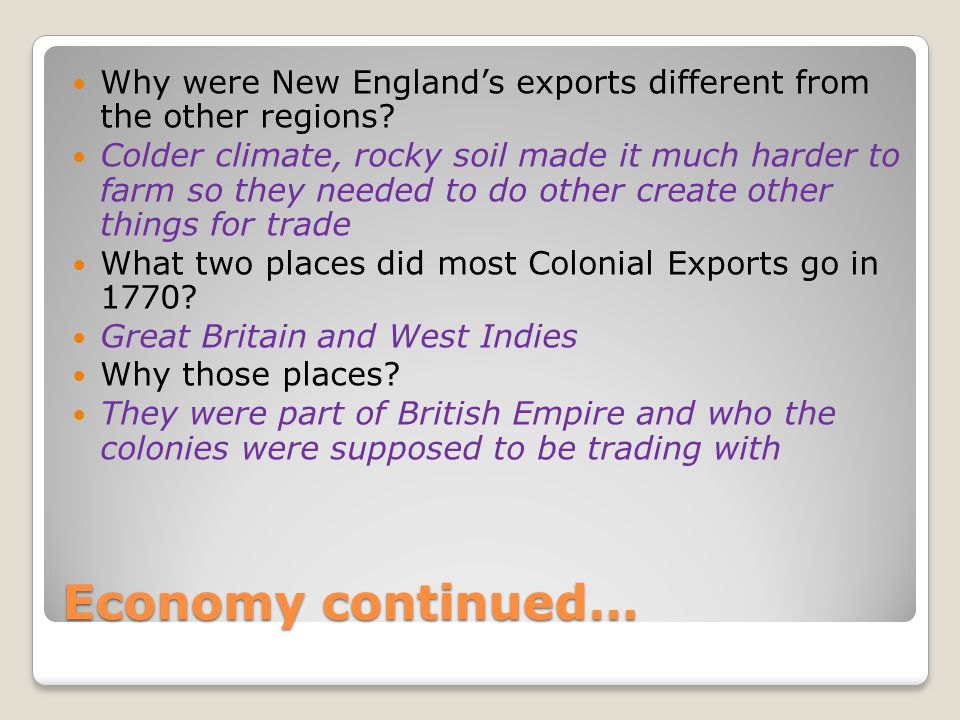 Economy continued… Why were New England's exports different from the other regions.