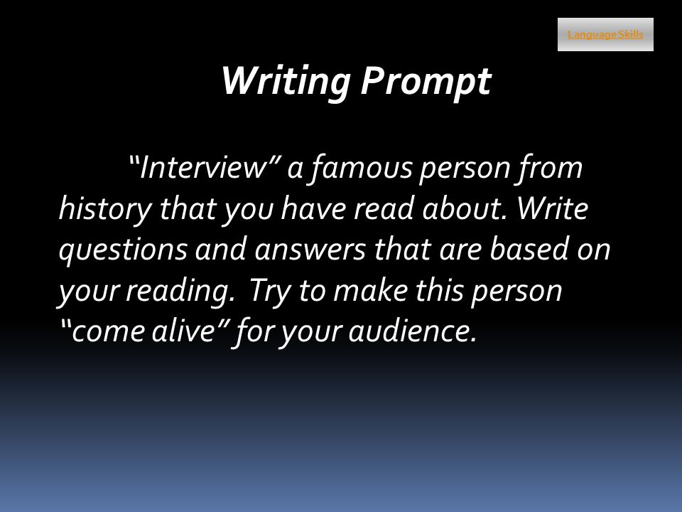 Writing Prompt Interview a famous person from history that you have read about.