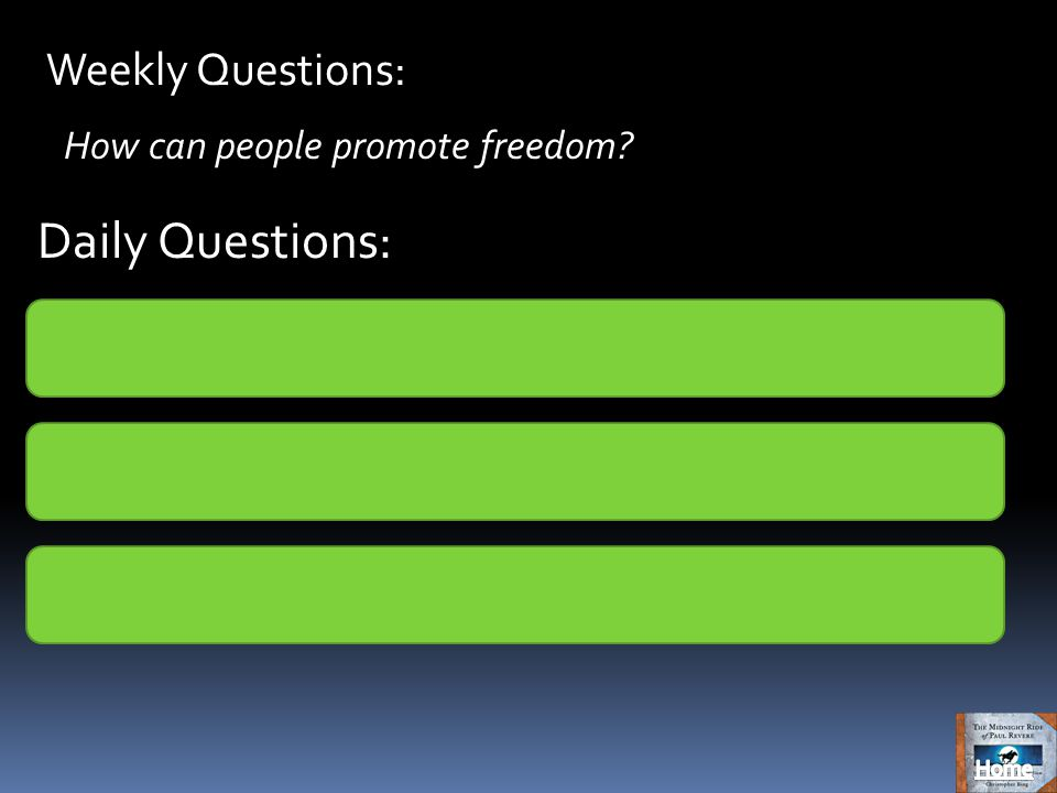 Weekly Questions: Daily Questions: How can people promote freedom.