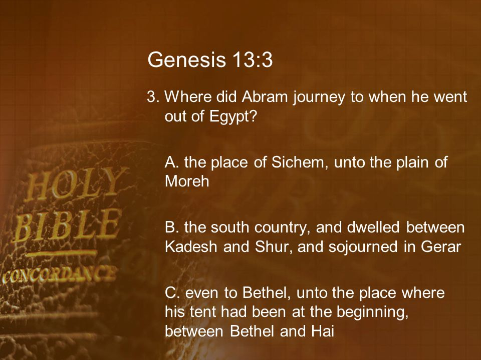 Genesis 13:6 8.Why was the land not able to bear Abram and Lot so they might dwell together.