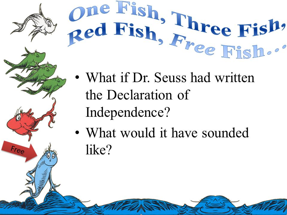 What if Dr. Seuss had written the Declaration of Independence.
