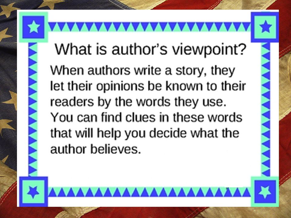 Author's Viewpoint As we read, pay attention to clues about the author's viewpoint of Samuel Adams.