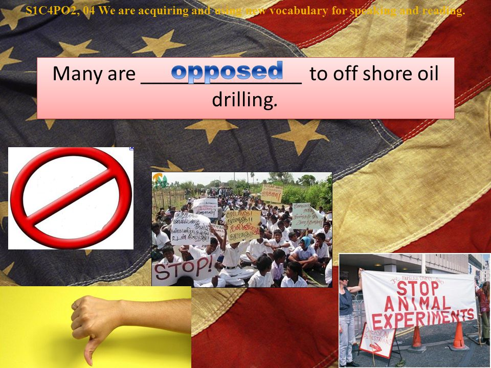Many are _______________ to off shore oil drilling.