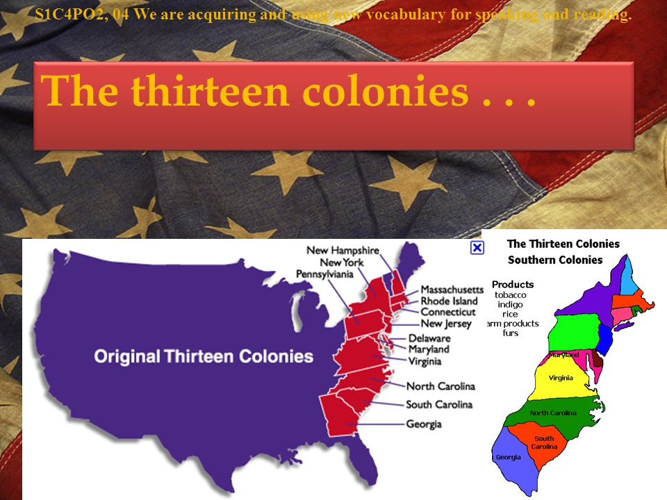 The thirteen colonies...