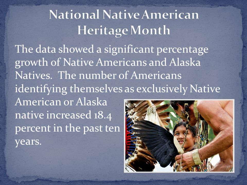 The data showed a significant percentage growth of Native Americans and Alaska Natives.