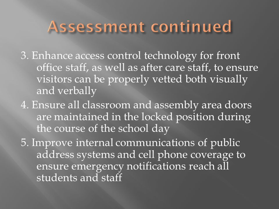 3. Enhance access control technology for front office staff, as well as after care staff, to ensure visitors can be properly vetted both visually and