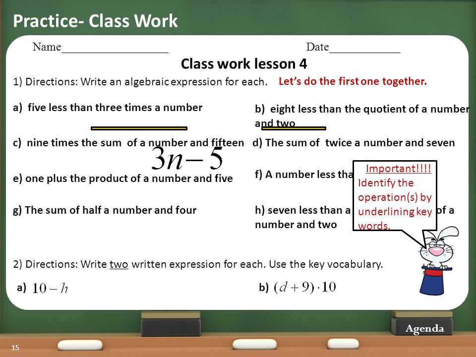 15 Agenda Name__________________Date____________ Class work lesson 4 a) five less than three times a number c) nine times the sum of a number and fift
