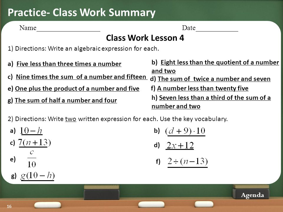 Practice- Class Work Summary 16 Agenda Name__________________Date____________ Class Work Lesson 4 a) Five less than three times a number c) Nine times