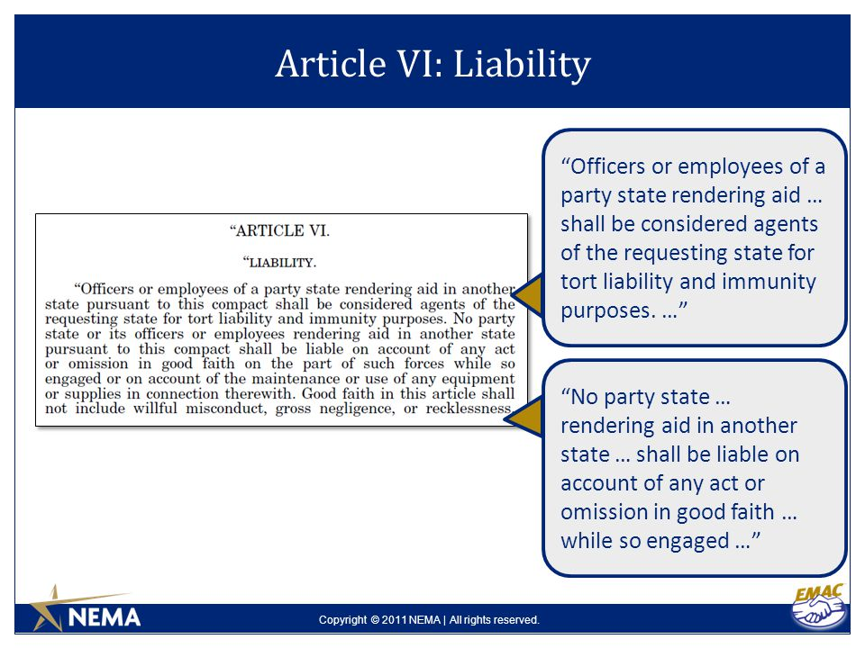 "Copyright © 2011 NEMA | All rights reserved. Article VI: Liability ""Officers or employees of a party state rendering aid … shall be considered agents"