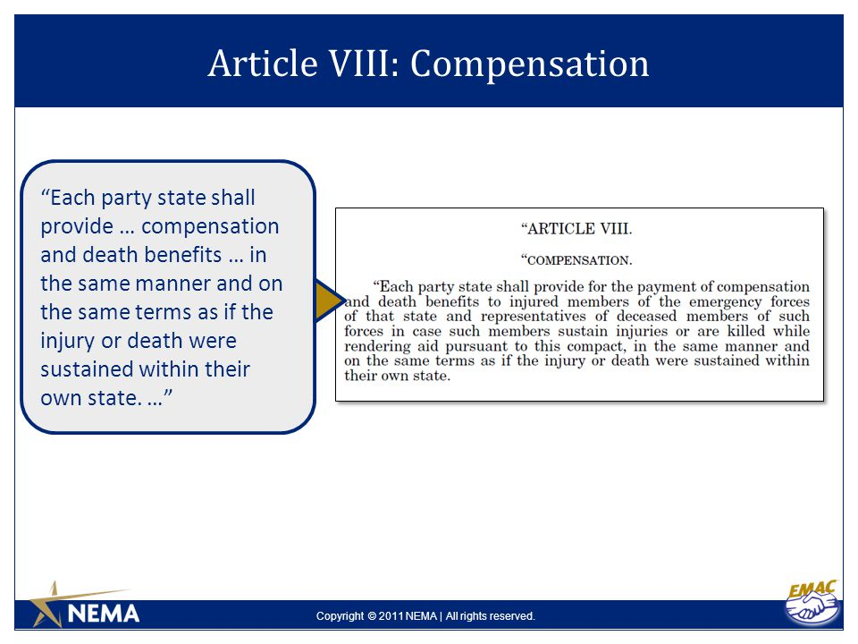 "Copyright © 2011 NEMA | All rights reserved. Article VIII: Compensation ""Each party state shall provide … compensation and death benefits … in the sam"