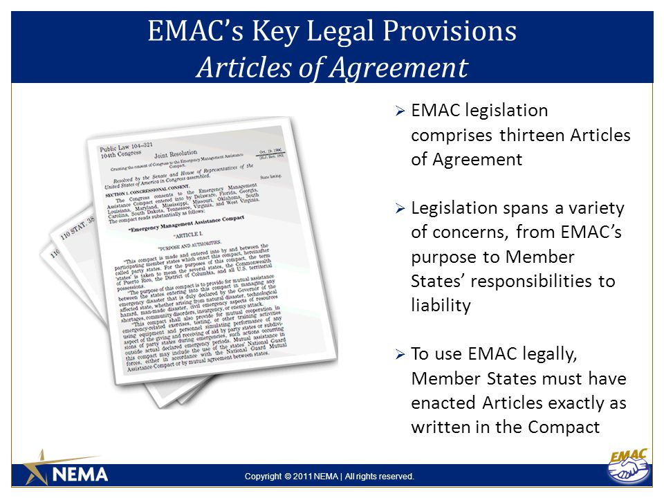 Copyright © 2011 NEMA | All rights reserved.  EMAC legislation comprises thirteen Articles of Agreement  Legislation spans a variety of concerns, fr