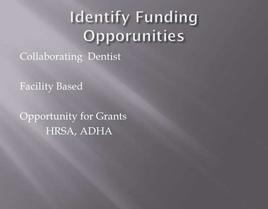 Collaborating Dentist Facility Based Opportunity for Grants HRSA, ADHA