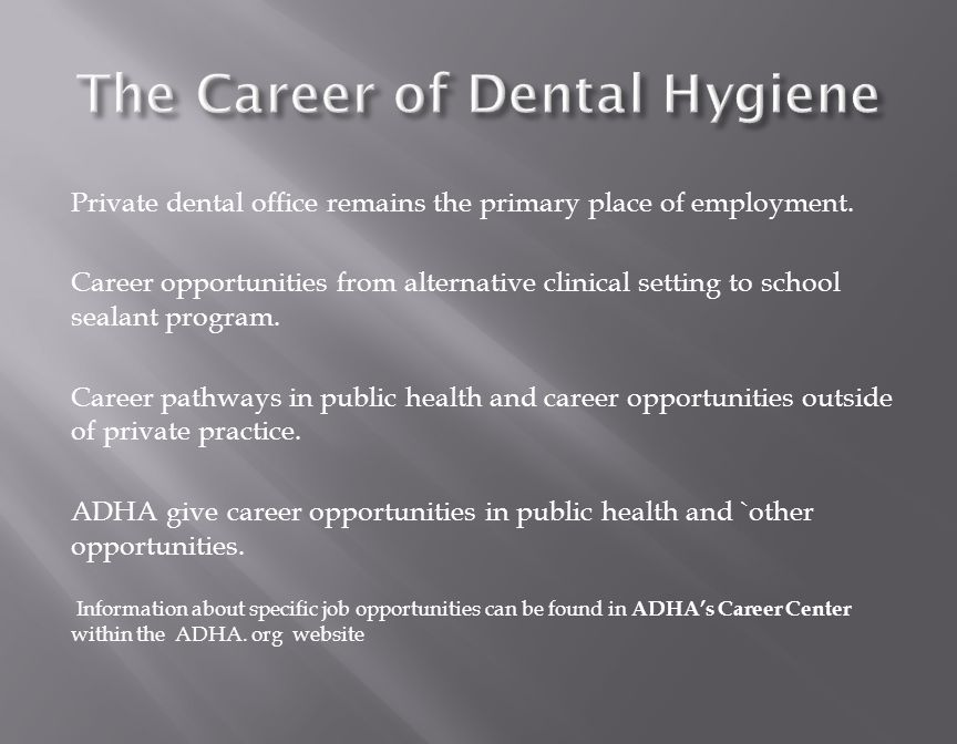 Private dental office remains the primary place of employment.