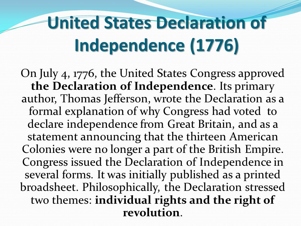 On July 4, 1776, the United States Congress approved the Declaration of Independence.