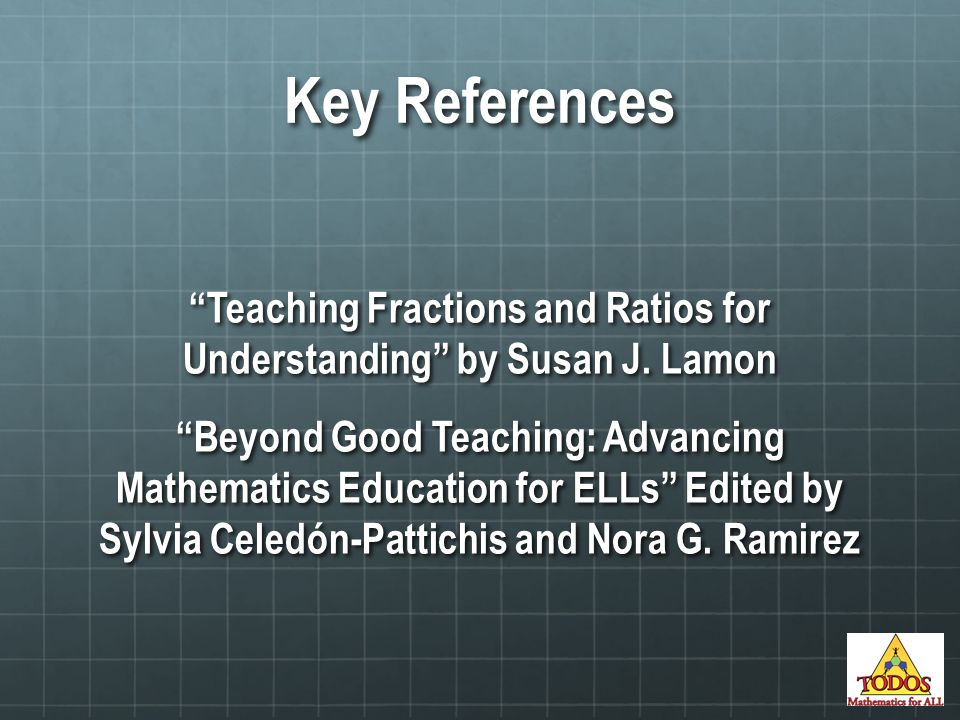 Key References Teaching Fractions and Ratios for Understanding by Susan J.