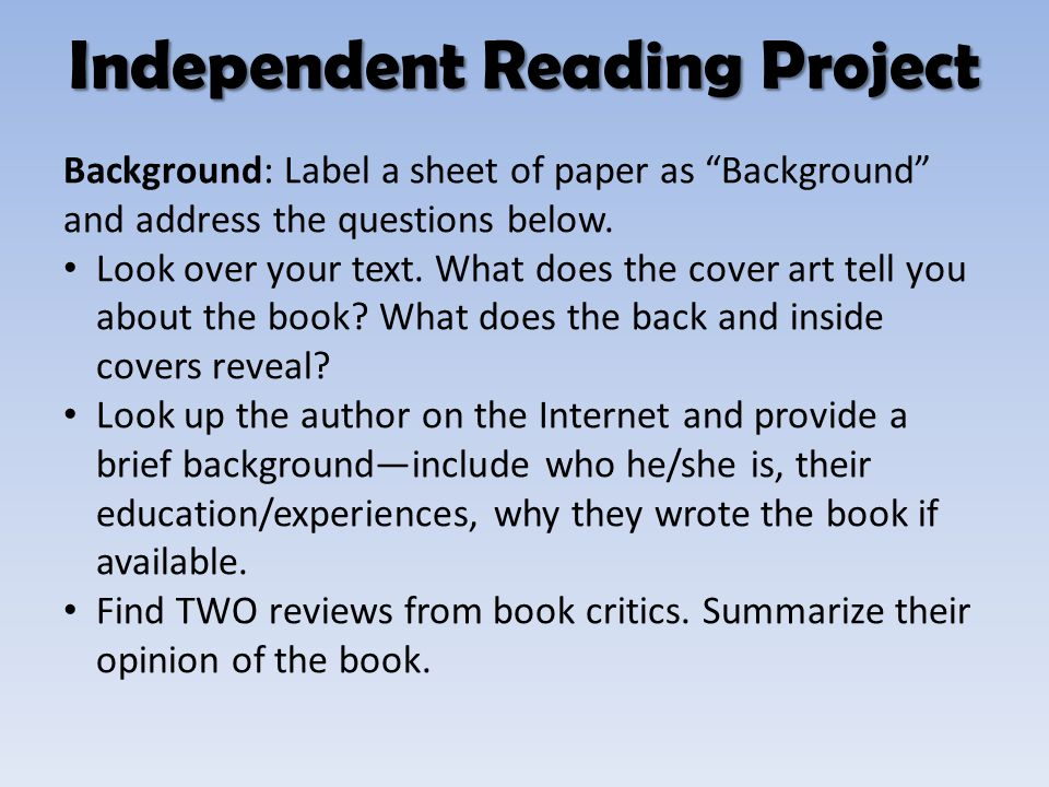 "Independent Reading Project Background: Label a sheet of paper as ""Background"" and address the questions below. Look over your text. What does the cov"