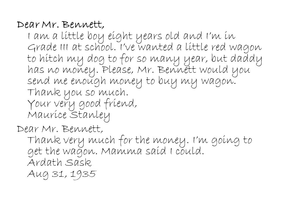 Dear Mr. Bennett, I am a little boy eight years old and I'm in Grade III at school.