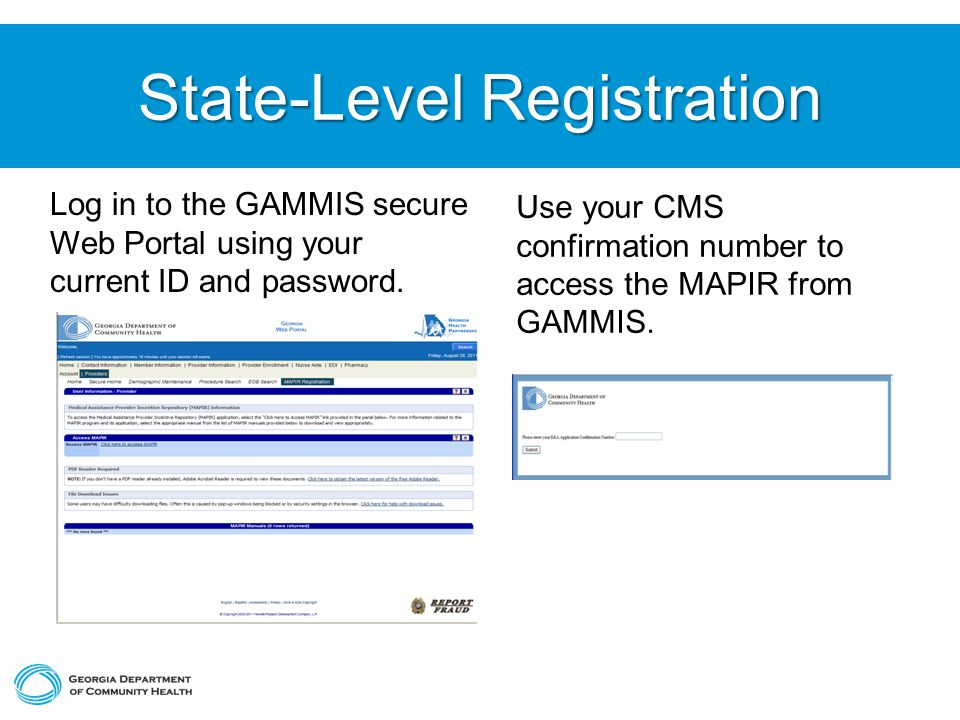 State-Level Registration Log in to the GAMMIS secure Web Portal using your current ID and password.