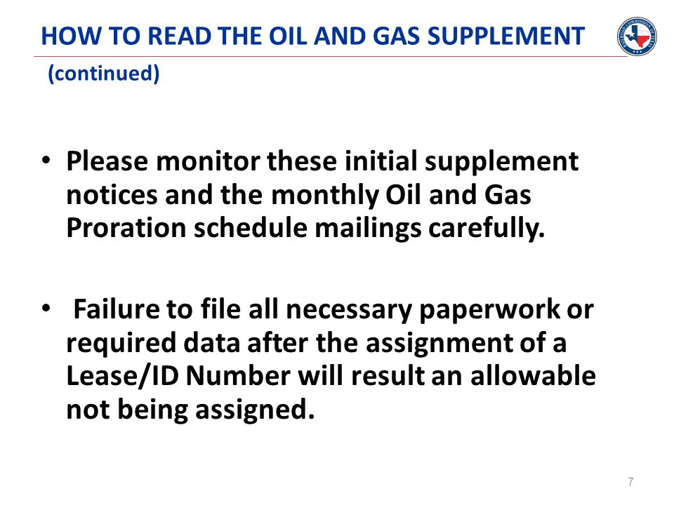 HOW TO READ THE OIL AND GAS SUPPLEMENT (continued) Please monitor these initial supplement notices and the monthly Oil and Gas Proration schedule mailings carefully.