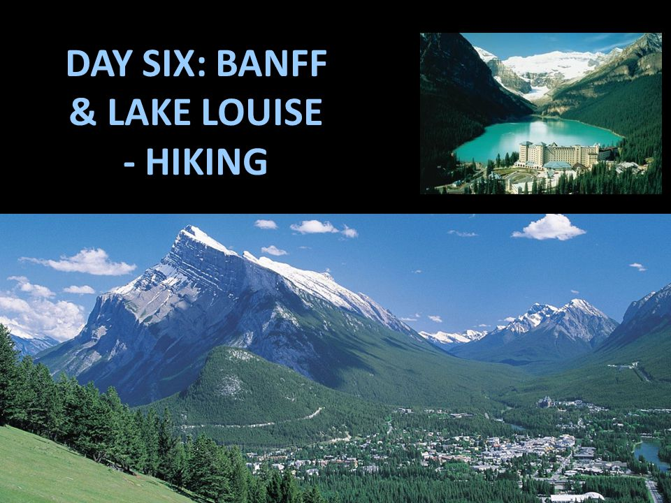 DAY SIX: BANFF & LAKE LOUISE - HIKING