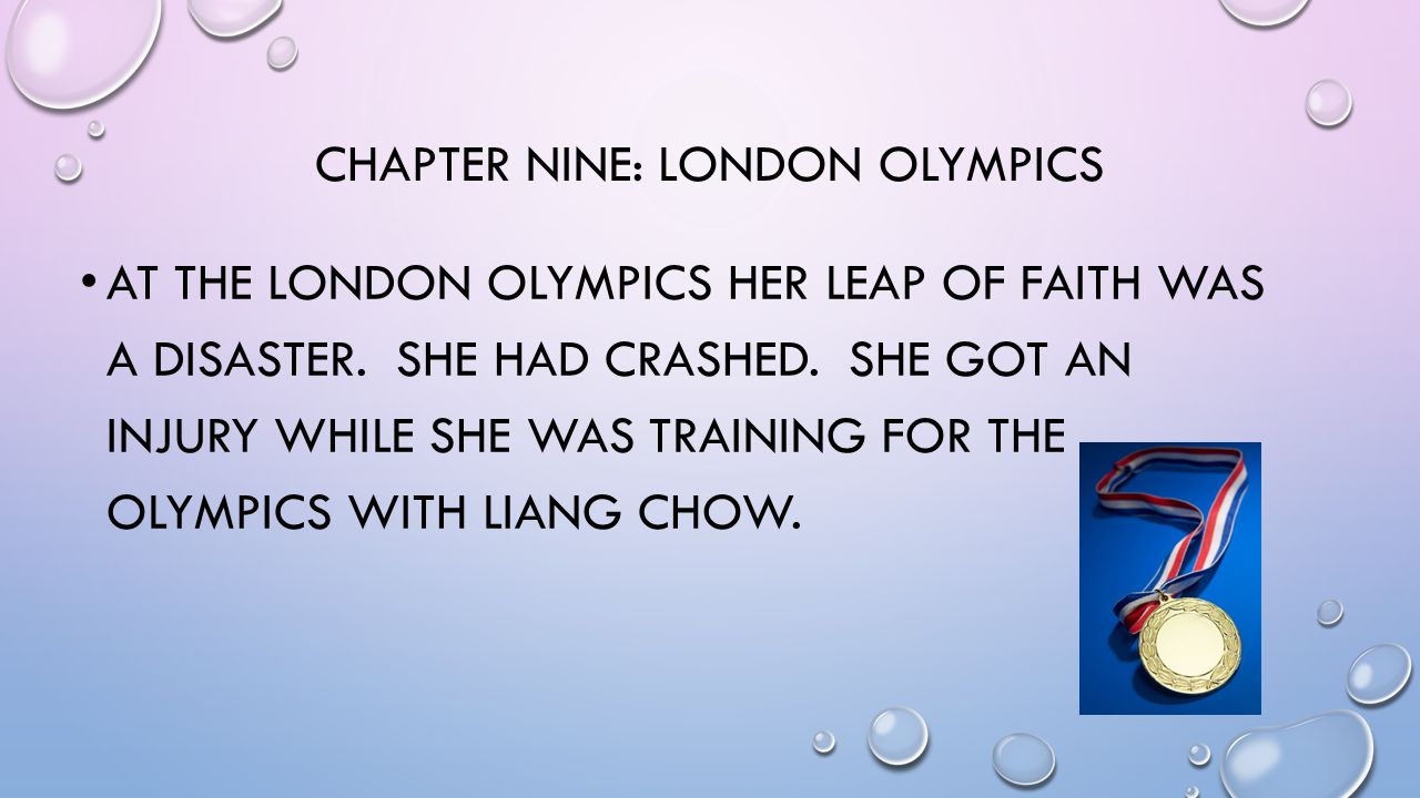 CHAPTER NINE: LONDON OLYMPICS AT THE LONDON OLYMPICS HER LEAP OF FAITH WAS A DISASTER.