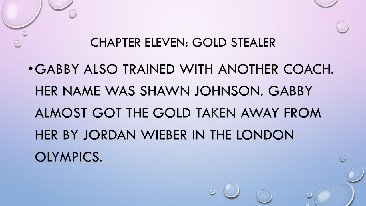 CHAPTER ELEVEN: GOLD STEALER GABBY ALSO TRAINED WITH ANOTHER COACH.