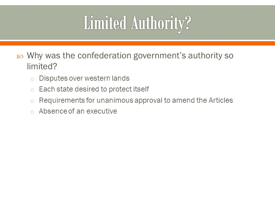  Why was the confederation government's authority so limited.