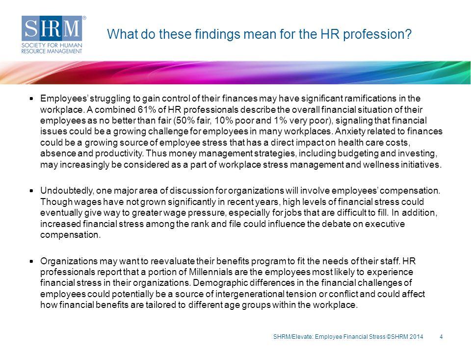 SHRM/Elevate: Employee Financial Stress ©SHRM 20145 The State of Employee Financial Stress