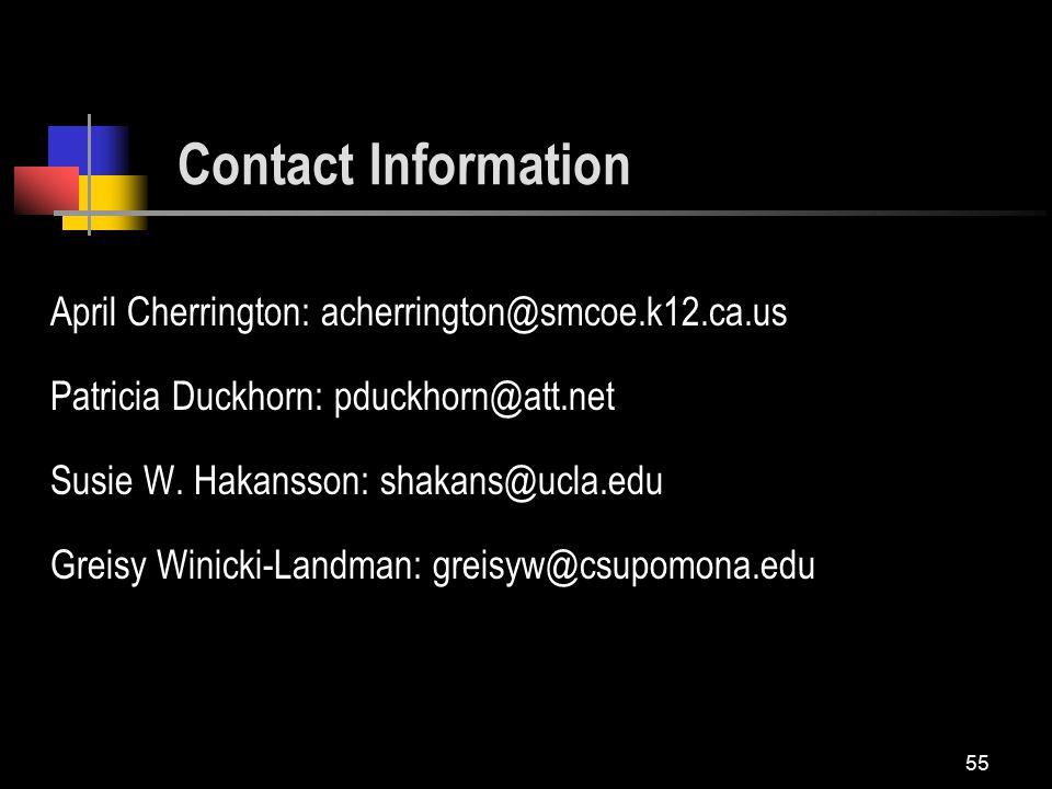 55 April Cherrington: acherrington@smcoe.k12.ca.us Patricia Duckhorn: pduckhorn@att.net Susie W.